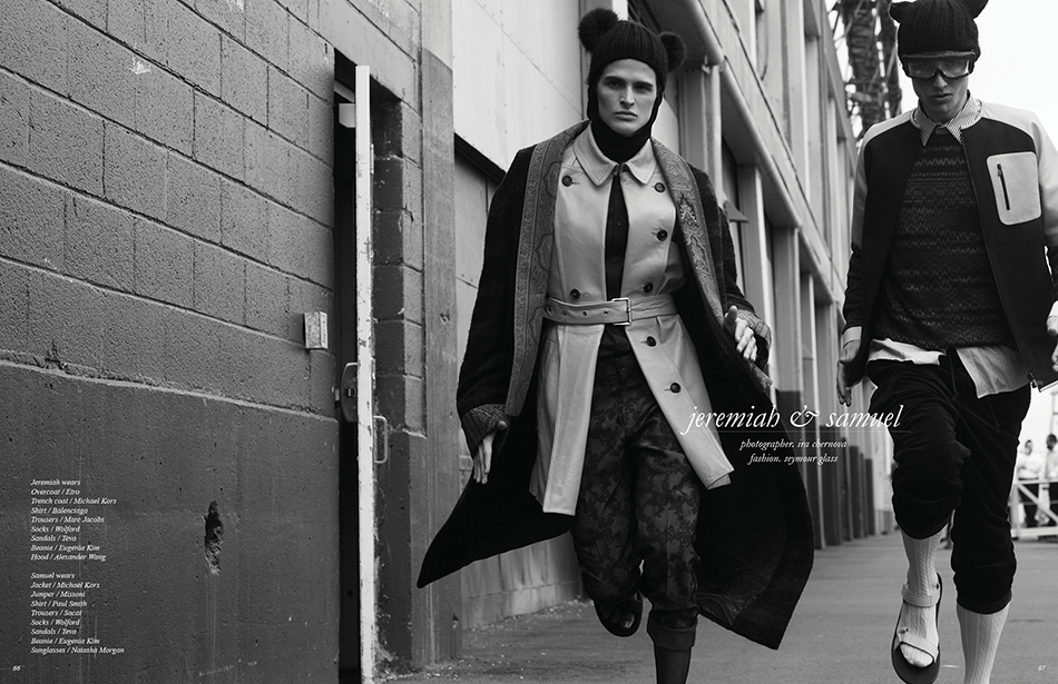 Photographer / Ira Chernova Fashion / Seymour Glass Jeremiah wears Overcoat / Etro Trench coat / Michael Kors Shirt / Balenciaga Trousers / Marc Jacobs Socks / Wolford Sandals / Teva Beanie / Eugenia Kim Hood / Alexander Wang Samuel wears Jacket / Michael Kors Jumper / Missoni Shirt / Paul Smith Trousers / Sacai Socks / Wolford Sandals / Teva Beanie / Eugenia Kim Sunglasses / Natasha Morgan